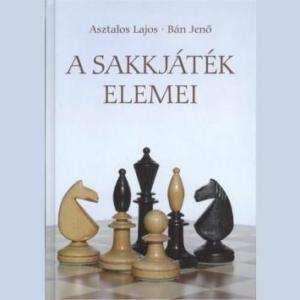 Asztalos-Bán: A sakkjáték elemei
