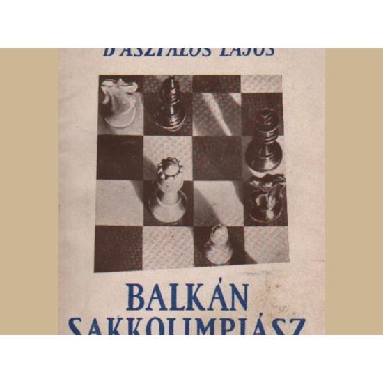 Szabó László - Dr. Asztalos Lajos: Balkán sakkolimpiász 1947