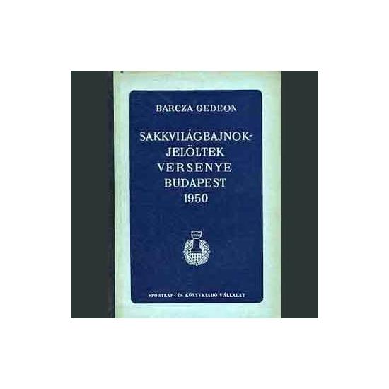 Barcza Gedeon: Sakkvilágbajnokjelöltek versenye Budapest 1950