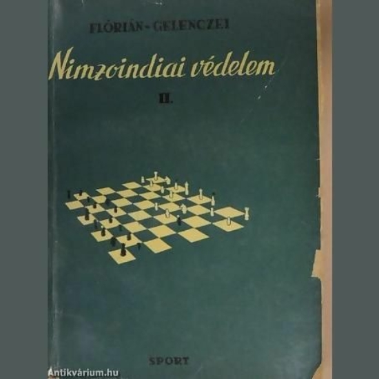 Flórián Tibor - Dr. Gelenczei Emil: Nimzoindiai védelem (2. kötet)