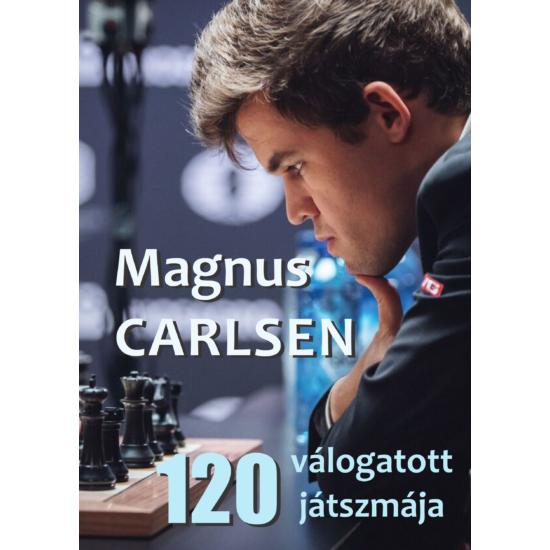 Magnus Carlsen 120 válogatott játszmája