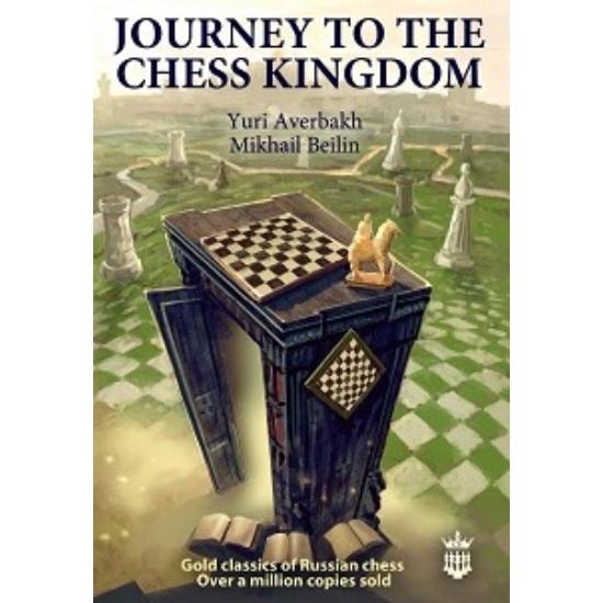 Yuri Avebakh & Mikhail Beilin - Journey to the Chess Kingdom