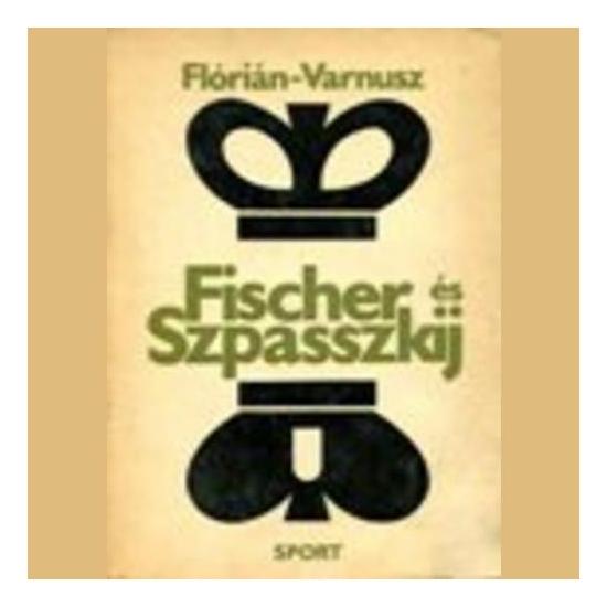 Flórián  Varnusz - Fischer és Szpasszkij