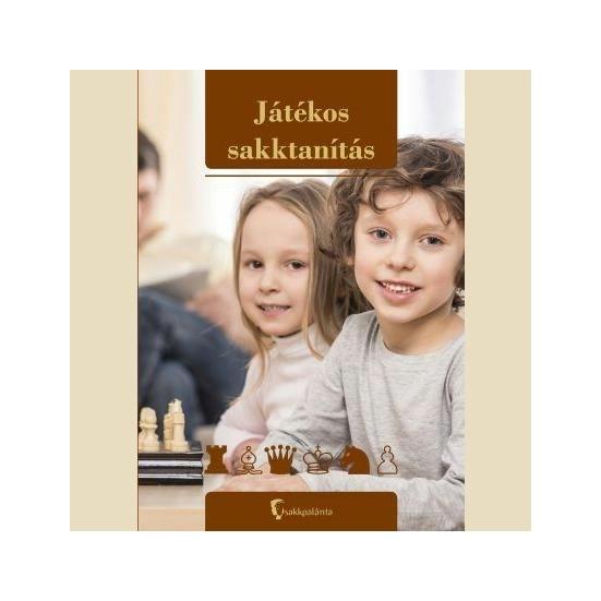 Játékos sakktanítás (kiadó: Sakkpalánta)