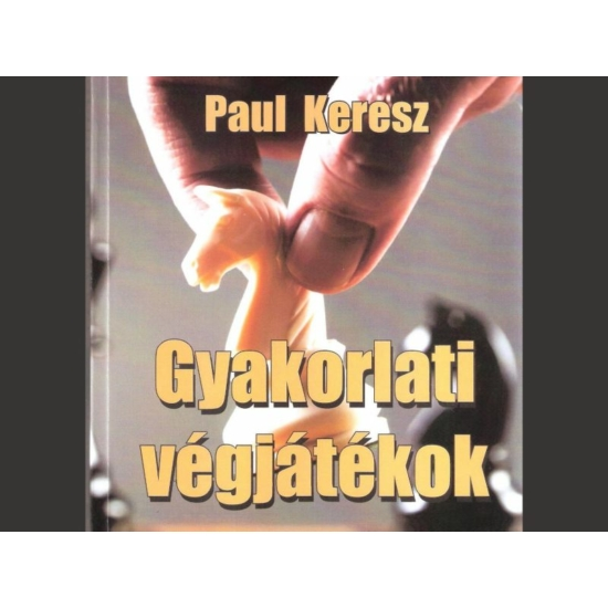 Paul Keresz - Gyakorlati végjátékok