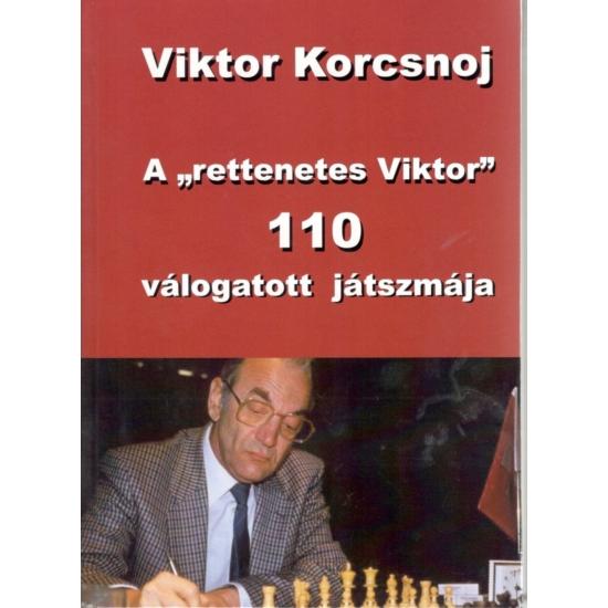 Viktor Korcsnoj 110 válogatott játszmája