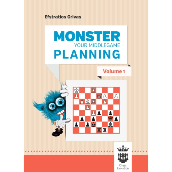 Efstratios Grivas - Monster Your Middlegame Planning - Volume 2