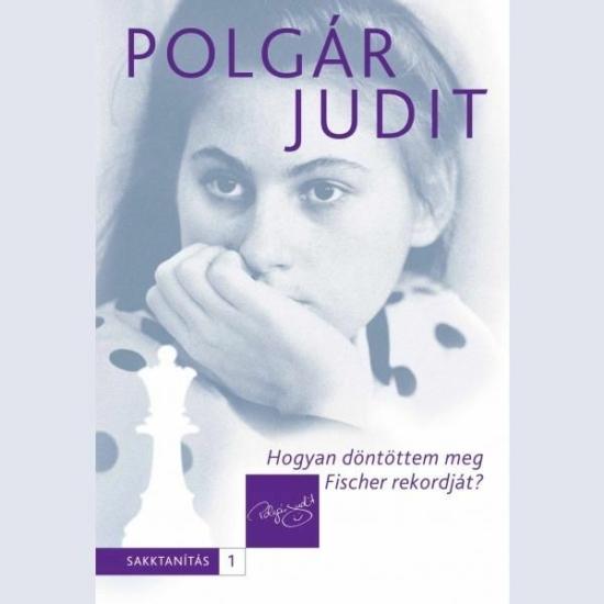 Polgár Judit - Hogyan döntöttem meg Fischer rekordját?