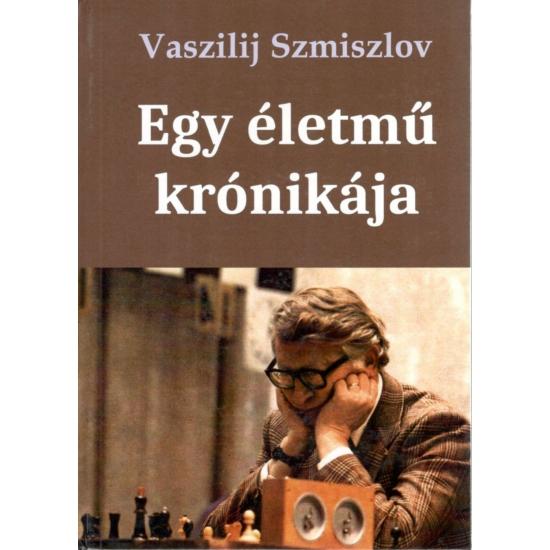 Vaszilij Szmiszlov - Egy életmű krónikája