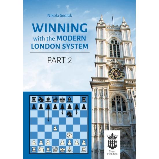 Nikola Sedlak - Winning with the Modern London System - PART 2