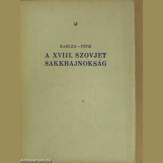 Barcza Gedeon-Tóth László: A XVIII. szovjet sakkbajnokság