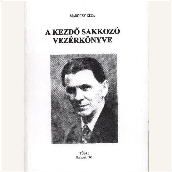 Maróczy Géza - A kezdő sakkozó vezérkönyve