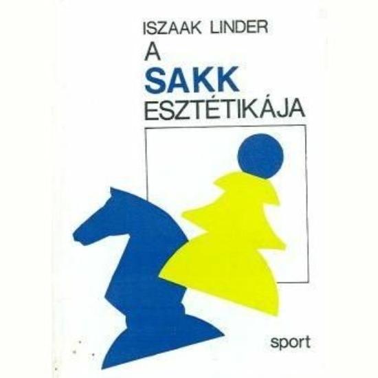Iszaak Linder: A sakk esztétikája