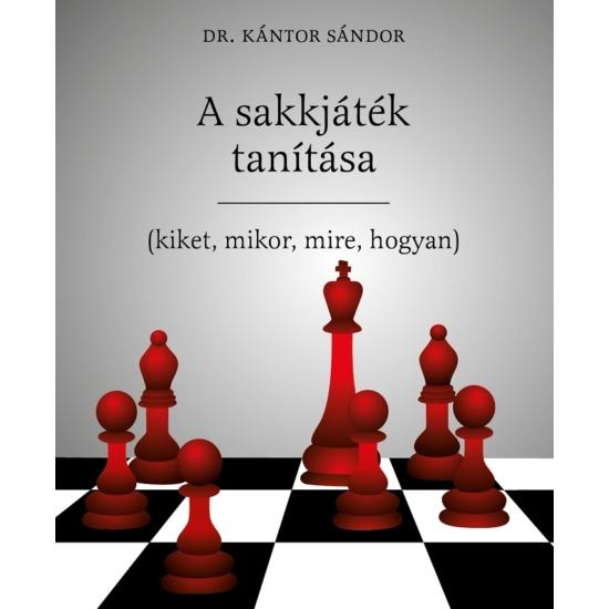Dr Kántor Sándor - A sakkjáték tanítása