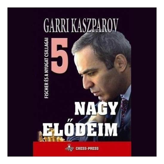 Garri Kaszparov: Nagy elődeim 5 Fischer és a nyugat sztárjai