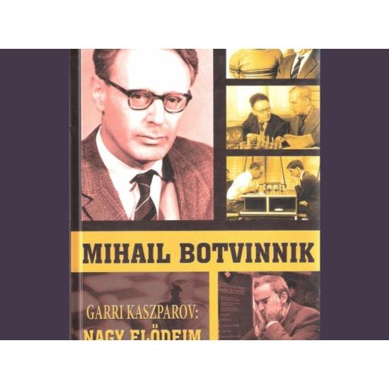 Garri Kaszparov: Nagy Elődeim 6 - Mihail Botvinnik