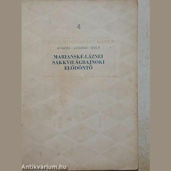 Köberl-Sándor-Szily: Marianské-Láznei sakkvilágbajnoki elődöntő