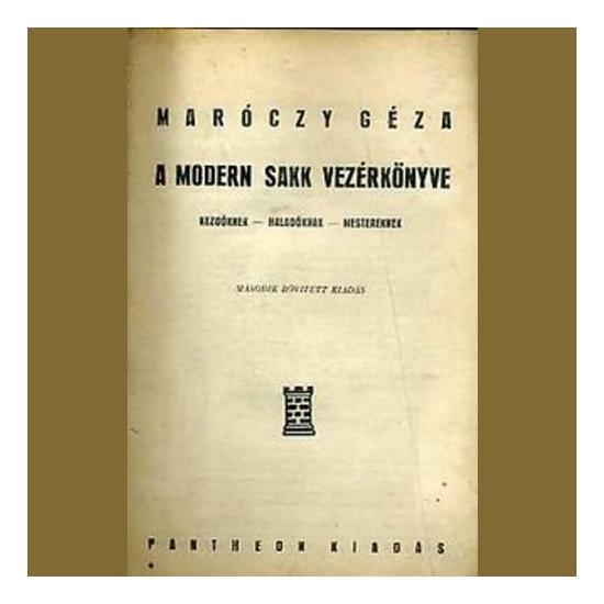 Maróczy Géza - A modern sakk vezérkönyve