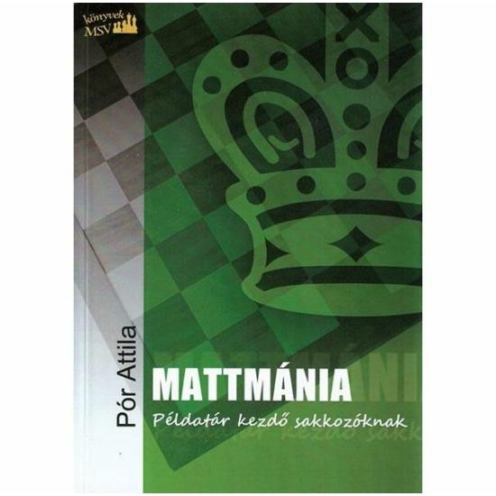 Pór Attila: Mattmánia
