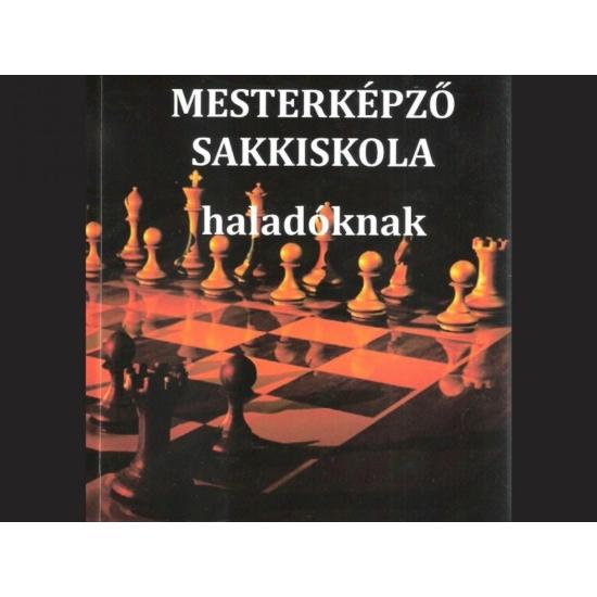 M.V. Kazsdan, I.M. Botvinnik - Mesterképző sakkiskola haladóknak