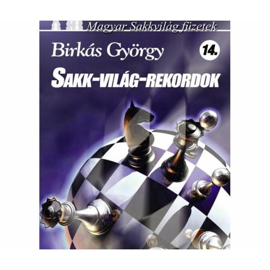 Birkás György: Sakk-világ-rekordok