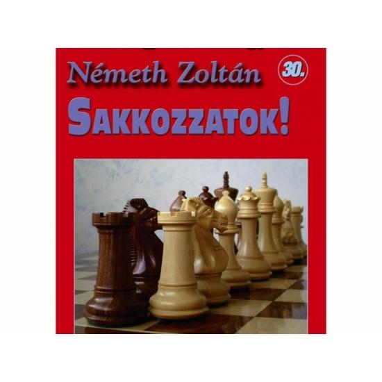 Németh Zoltán: Sakkozzatok!