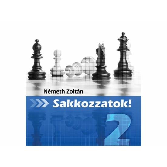 Németh Zoltán: Sakkozzatok! 2 (Online változat)