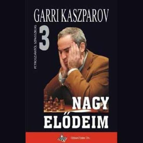Garri Kaszparov: Nagy elődeim 3 Tigran Petroszjan