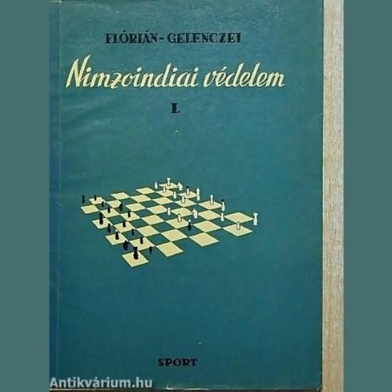 Flórián Tibor - Dr. Gelenczei Emil: Nimzoindiai védelem (1. kötet)