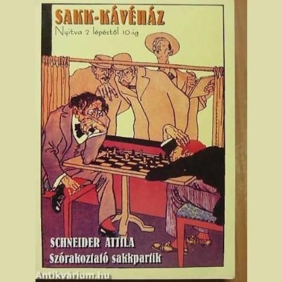 Schneider Attila: Sakk-Kávéház