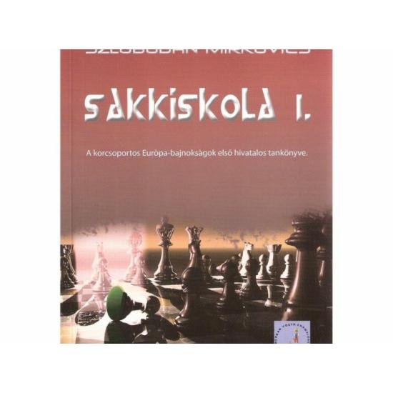 Szlobodan Mirkovics: Sakkiskola 1.
