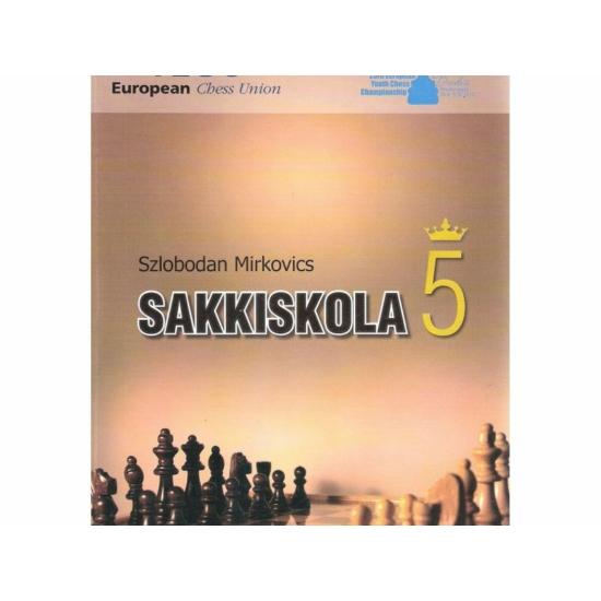 Szlobodan Mirkovics: Sakkiskola 5.