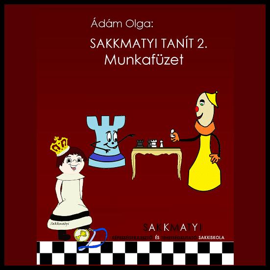 Ádám Olga: Sakkmatyi Tanít 2. Munkafüzet