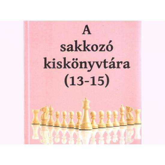 A sakkozó kiskönyvtára (13-15)