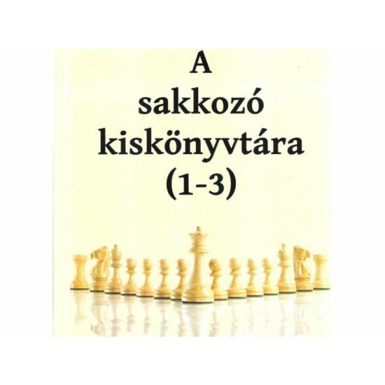 A sakkozó kiskönyvtára 1-3