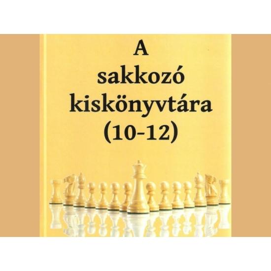 A sakkozó kiskönyvtára (10-12)