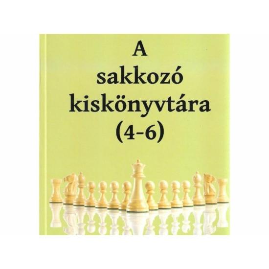 A sakkozó kiskönyvtára 4-6