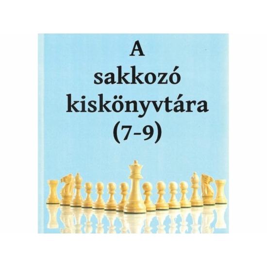 A sakkozó kiskönyvtára 7-9