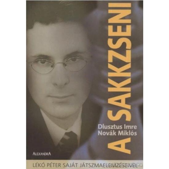 Dlusztus Imre Novák Miklós - A sakkzseni