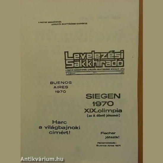 Siegen 1970 XIX. olimpia (az A döntő játszmái); Buenos Aires 1970; Harc a világbajnoki címért!; Fischer játszik! - Párosmérkőzés: Buenos Aires 1971