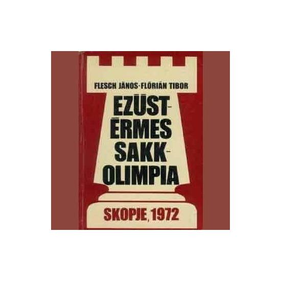 Flesch-Flórián: Ezüstérmes sakkolimpia, Skopje, 1972
