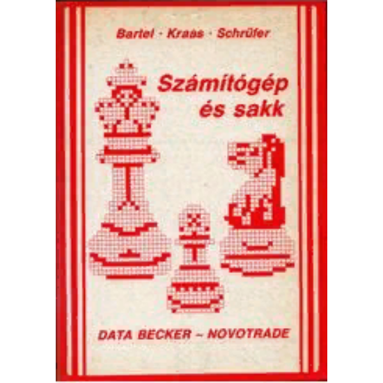 Bartel - Kraas - Schrüfer - Számítógép és sakk