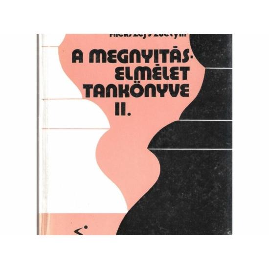 Alekszej Szuetyin - A megnyitáselmélet tankönyve II