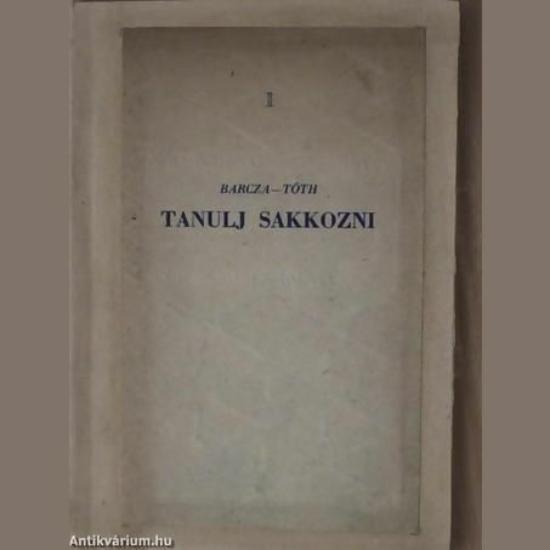Barcza Gedeon-Tóth László: Tanulj sakkozni!
