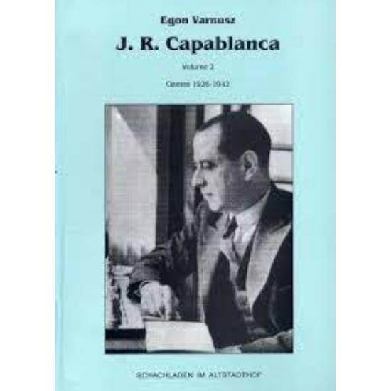 Varnusz Egon  - J. R. Capablanca I-II.